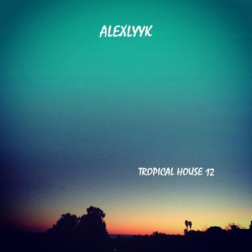 Lyyk - Tropical House #12