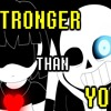 Stronger Than You- Frisk Version