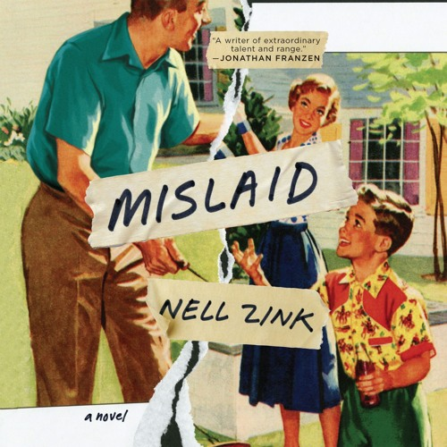 MISLAID By Nell Zink, Read By Cassandra Campbell