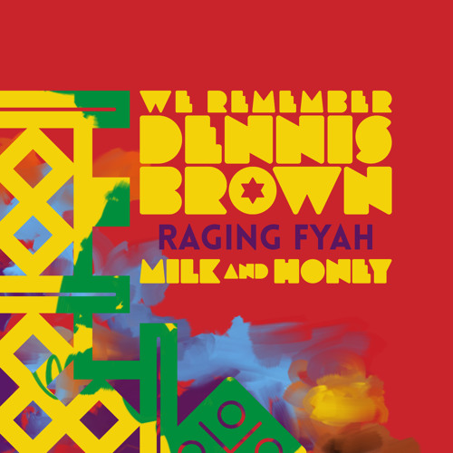 Raging Fyah - Milk And Honey   We Remember Dennis Brown