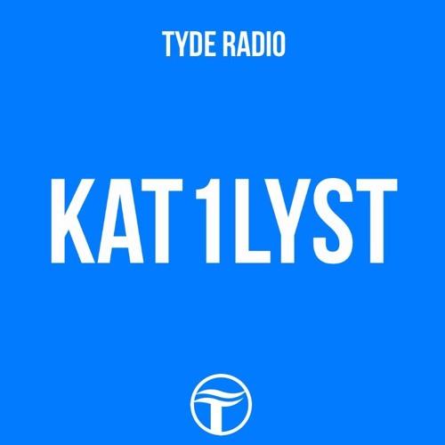 TYDE Radio 029: Kat1lyst