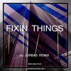 Fixin Things (Dj Jurbas Remix)