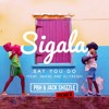 Sigala ft DJ Fresh & Imani - Say you do (PBH & Jack Shizzle Remix) *Supported By BBC Radio 1*