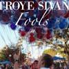 Fools Troye Sivan Mp3