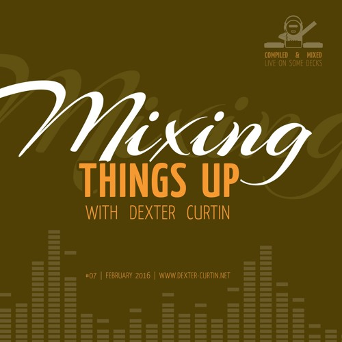 Dexter Curtin - Mixing Things Up (February 2016)