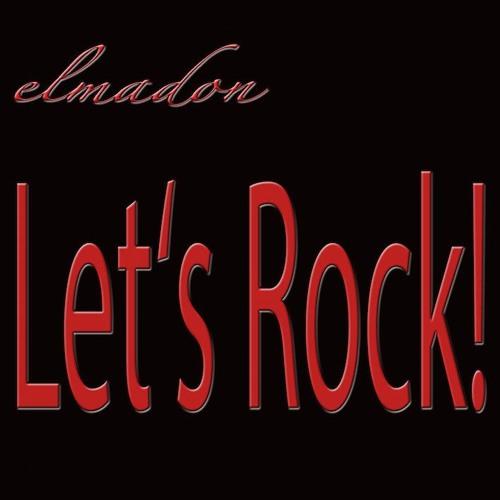 elmadon: Lets Rock (Progressive Rock Radio Edit)