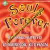 O Mere Dil Ki Chain/ Babul Supriyo/ Souls Forever Vol. 6