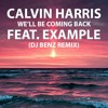 Calvin Harris feat. EXAMPLE - We'll be coming back (DJ BENZ REMIX): Free download :