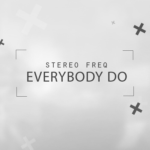 Stereo Freq - Everybody Do (Original Mix)