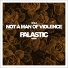 Nihils - Not A Man Of Violence (PALASTIC Remix) mp3