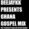 Gh Gospel Mix 2015 Latest Songs Reloaded BY DEEJAYKKGH