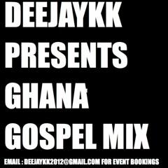 Gh Gospel Mix 2015 Latest Songs Reloaded BY DEEJAYKKGH