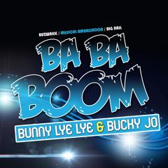 BUNNY LYE LYE & BUCKY JO - BA BA BOOM