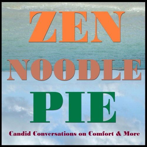 Zen Noodle Pie #ZNPPodcast Song Series