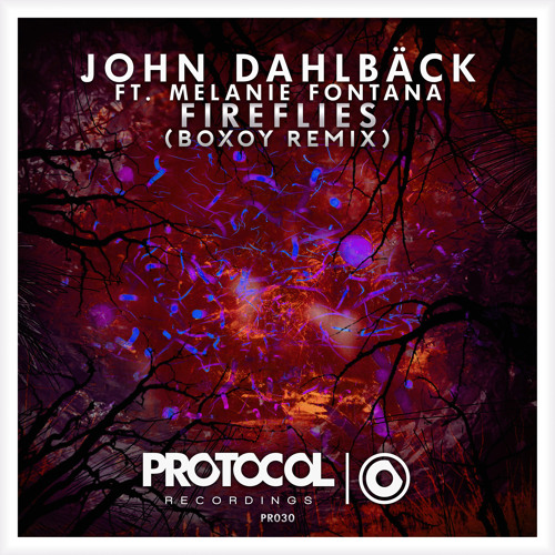 [FUTURE BASS] John Dahlbäck Ft. Melanie Fontana - Fireflies (BOXOY Remix) *FREE DOWNLOAD*