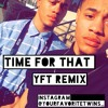 Kevin gates-Time for that(YFT Remix)