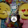 Dispose And Ori Tzadok Express Yourself Out Now Mp3