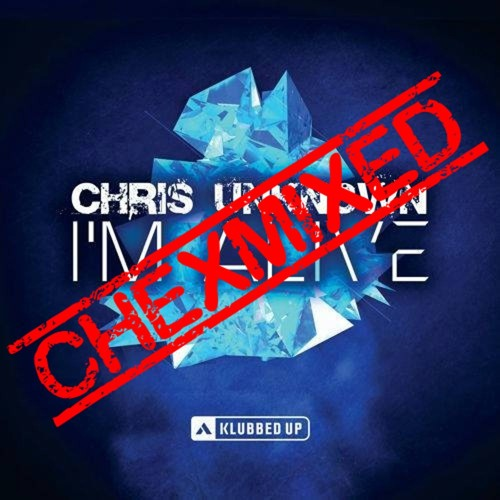 DJ ChexMixer - Album Mix 7 (Chris Unknown - I'm Alive)