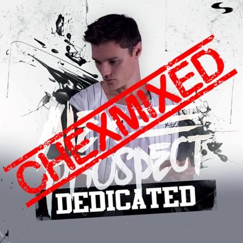 DJ ChexMixer - Album Mix 8 (Alex Prospect - Dedicated)