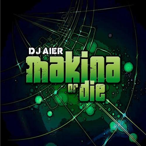 DJ AIER - MAKINA OR DIE (www. Portalmakina.com)