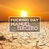 Manuel Tercero - Fucking Day