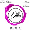 Too Close (Otter Remix) - Alex Clare (Click