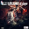 B.L.X FT DR.DUNNY ALL PLAYER