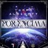 Por Encima - Tempo Ft. Almighty (Prod By Santa)