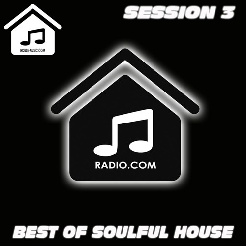 House music radio soulful house session 3 for House music radio