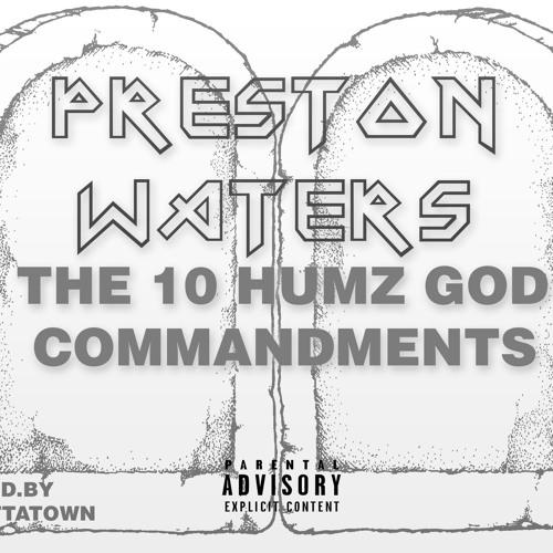 PRESTON WATERS X 10 HUMZ GOD COMMANDMENTS X PROD.BY OUTTATOWN
