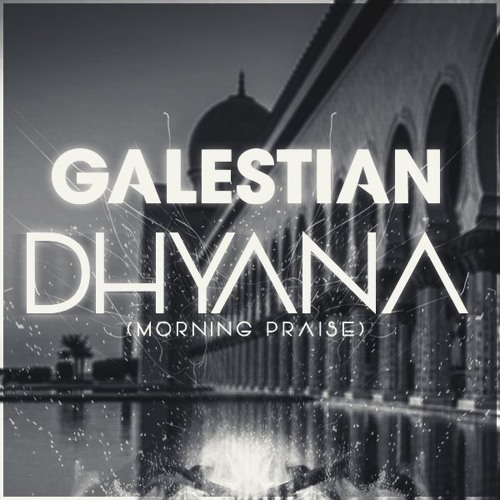 Galestian - Dhyana (Morning Praise) [FREE Download, 2017]