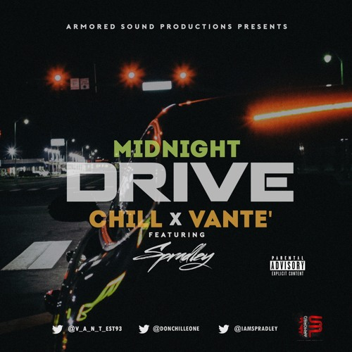 "CHiLL Vante' Feat. Spradley ""Midnight Drive"""