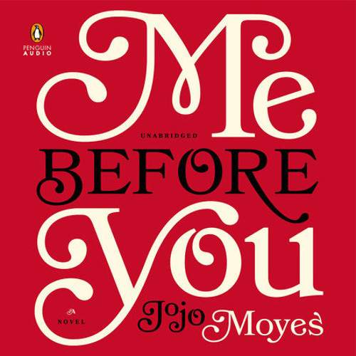 Me Before You by Jojo Moyes, read by Susan Lyons, Anna Bentink, Steven Crossley, Alex Tregear