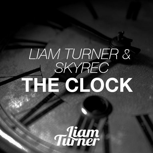 Liam Turner & Skyrec - The Clock (Original Mix )