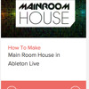 How To Make Mainroom House In Ableton Live