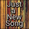 Just A New Song [free download]