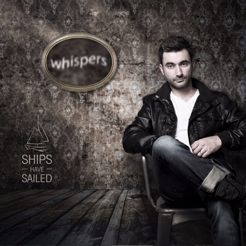 'WHISPERS' by 'SHIPS HAVE SAILED'