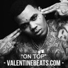 On Top (Kevin Gates Type Beat) w/Hook | VALENTINEBEATS.COM