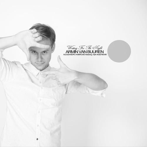 Armin Van Buuren - Waiting For The Night (Ambrosio & Aylin Aloski remix)