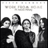 Fifth Harmony - Work From Home (ft. Nicki Minaj) [Full in description]