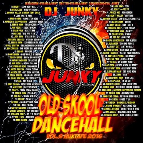 DJJUNKY – OLD SKOOL DANCEHALL VOL.6 MIXTAPE 2K16