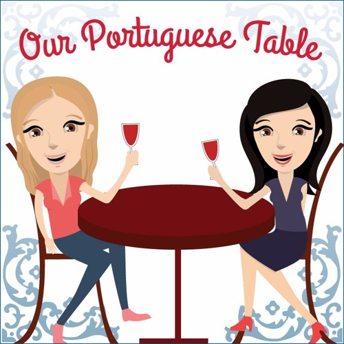 Meet Maria And Angela, Our Portuguese Table Episode 1