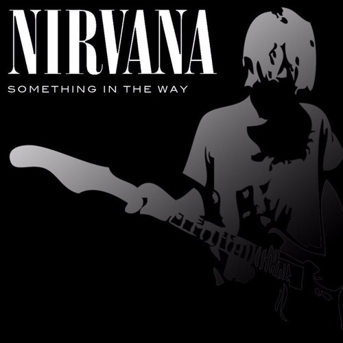 Something In The Way - Nirvana 8 - Bit