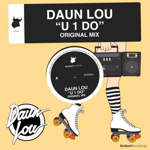 Daun Lou - U 1 Do (Original Mix) [Bullbeat Recordings] PREVIEW