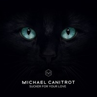 Michael Canitrot - Sucker For Your Love