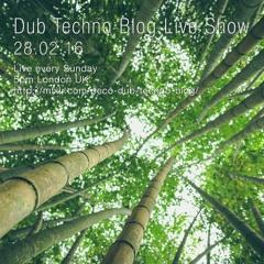 Dub Techno Blog Live Show 073 - 28.02.16
