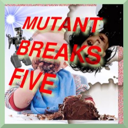 Mutant Breaks #5 - Johnny