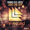 Dannic feat. Aïrto - Light The Sky [OUT NOW!]
