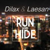 Dilax & Laesan - Run And Hide (Original Mix)