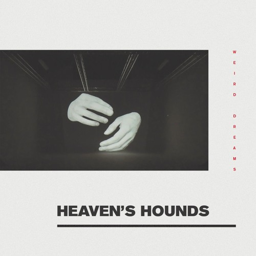 Weird Dreams - Heaven's Hounds